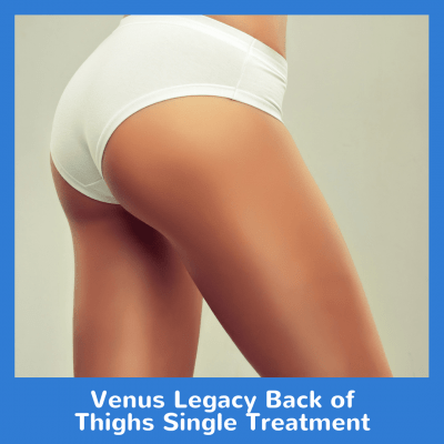 Venus Legacy Back of Thighs Single Treatment