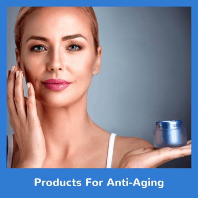 Products For Anti-Aging