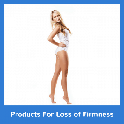 Products For Loss of Firmness