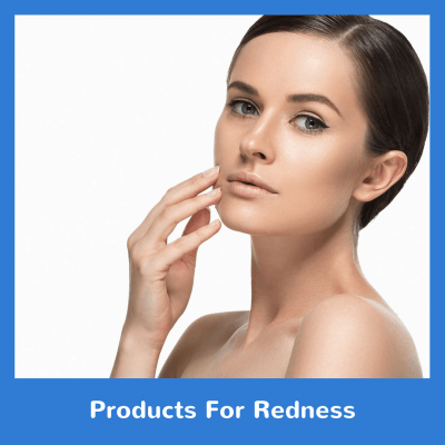 Products For Redness