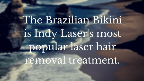 The Brazilian Bikini is Indy Laser's most popular laser hair removal treatment
