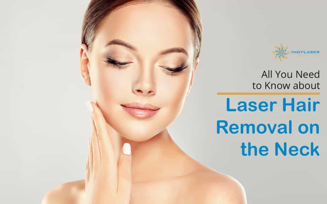 All You Need to Know about Laser Hair Removal on the Neck