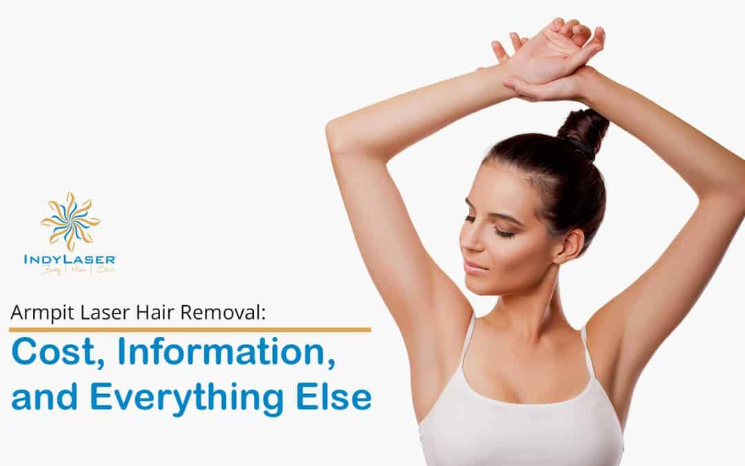 Armpit Laser Hair Removal: Cost, Information, and Everything Else