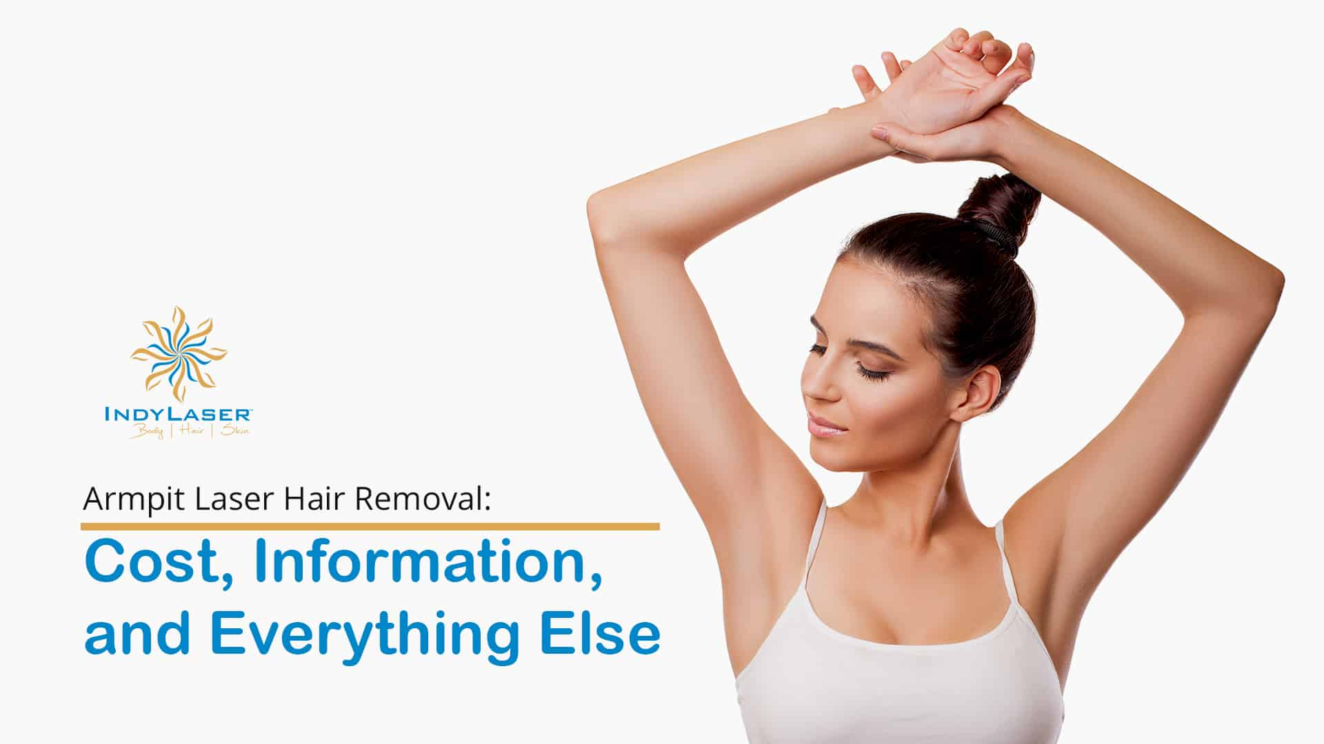 Armpit Laser Hair Removal  Cost  Information  And Everything Else